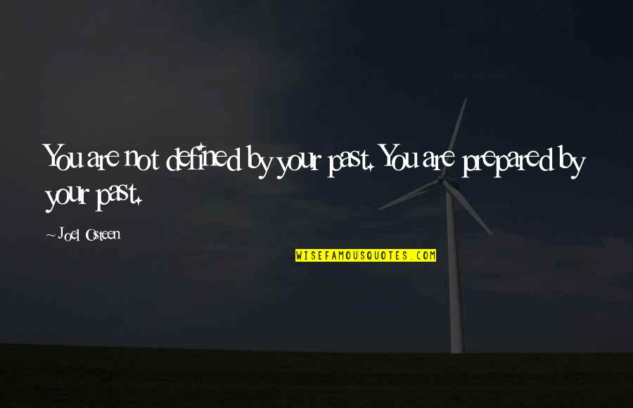 Joel Osteen Quotes By Joel Osteen: You are not defined by your past. You