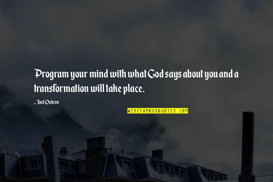 Joel Osteen Quotes By Joel Osteen: Program your mind with what God says about