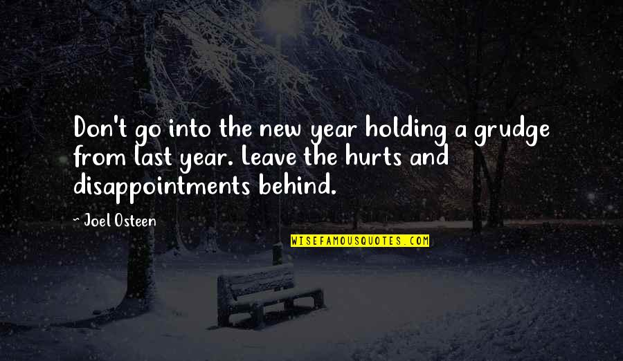 Joel Osteen Quotes By Joel Osteen: Don't go into the new year holding a
