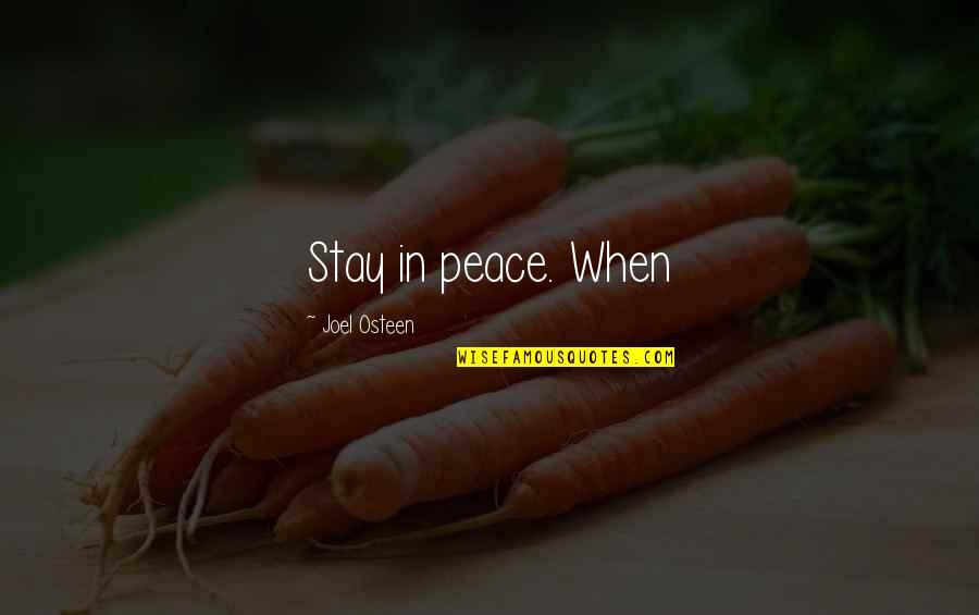 Joel Osteen Quotes By Joel Osteen: Stay in peace. When