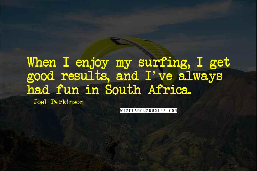 Joel Parkinson Quotes Wise Famous Quotes Sayings And