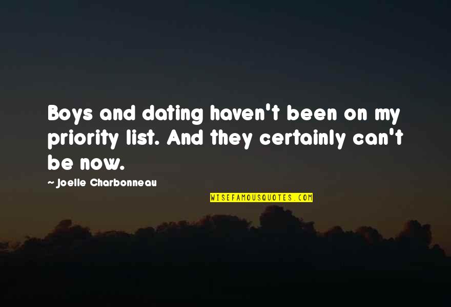Joelle Charbonneau Quotes By Joelle Charbonneau: Boys and dating haven't been on my priority