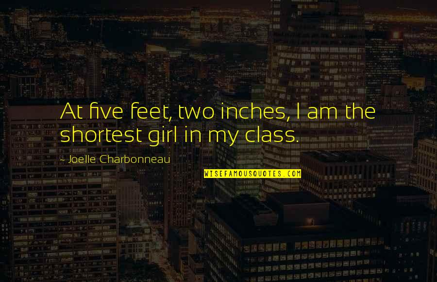 Joelle Charbonneau Quotes By Joelle Charbonneau: At five feet, two inches, I am the