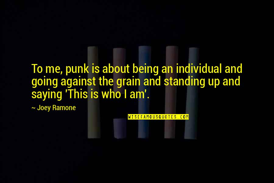 Joey Ramone Quotes By Joey Ramone: To me, punk is about being an individual