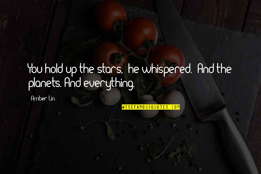 """Joey Tribbiani Air Quotes By Amber Lin: You hold up the stars,"""" he whispered. """"And"""