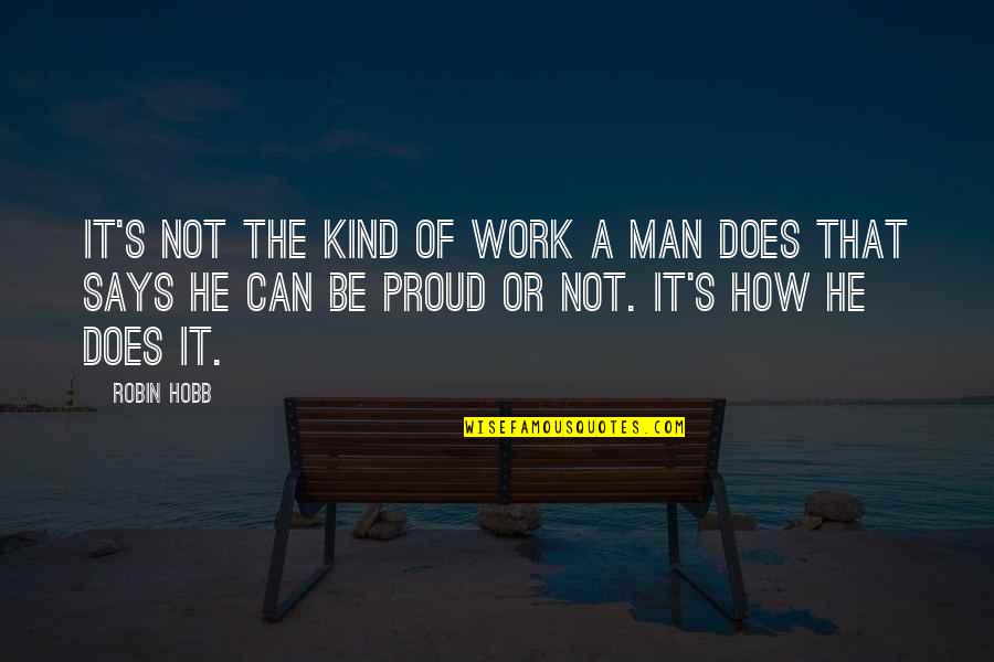 Joey Tribbiani Air Quotes By Robin Hobb: It's not the kind of work a man