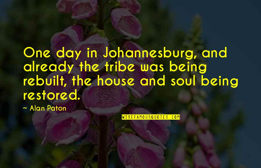 Johannesburg Quotes By Alan Paton: One day in Johannesburg, and already the tribe