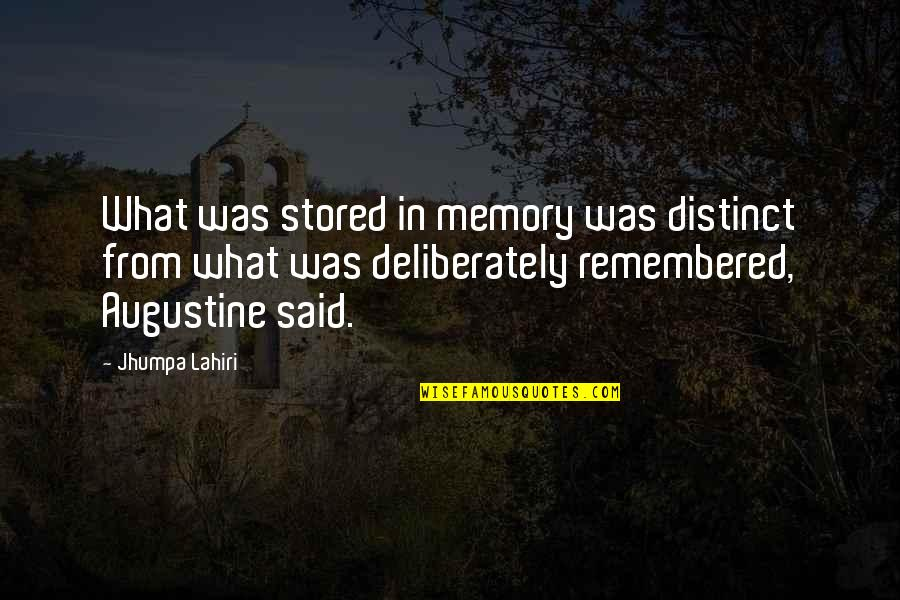 Johannesburg Quotes By Jhumpa Lahiri: What was stored in memory was distinct from