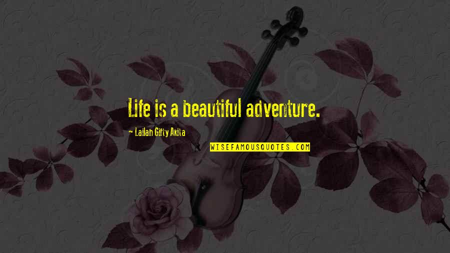 Johannesburg Quotes By Lailah Gifty Akita: Life is a beautiful adventure.