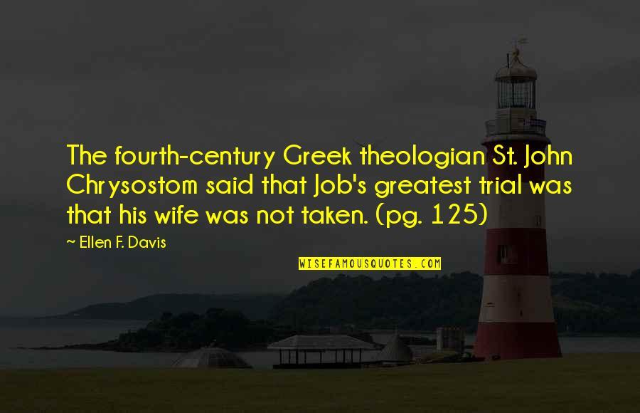 John Chrysostom Quotes By Ellen F. Davis: The fourth-century Greek theologian St. John Chrysostom said