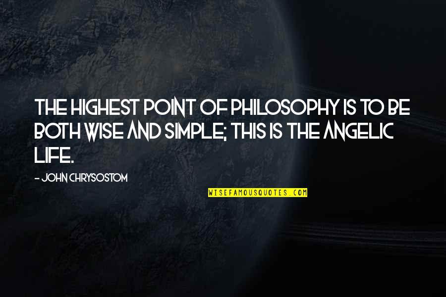 John Chrysostom Quotes By John Chrysostom: The highest point of philosophy is to be