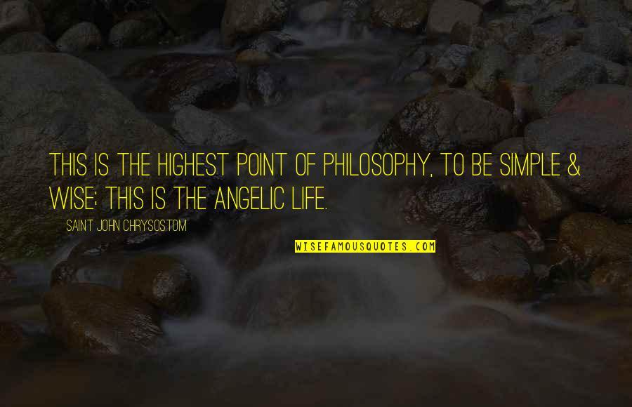 John Chrysostom Quotes By Saint John Chrysostom: This is the highest point of philosophy, to