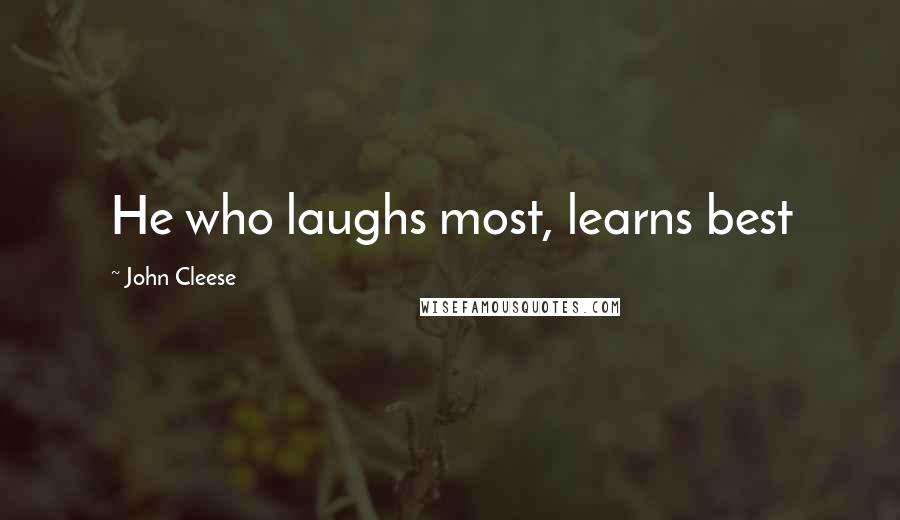 John Cleese quotes: He who laughs most, learns best