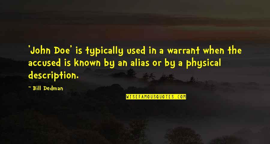 John Doe Quotes By Bill Dedman: 'John Doe' is typically used in a warrant