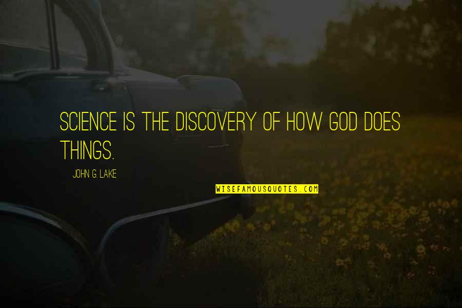 John Doe Quotes By John G. Lake: Science is the discovery of how God does