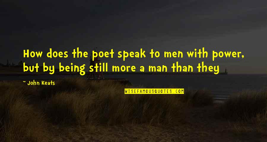 John Doe Quotes By John Keats: How does the poet speak to men with