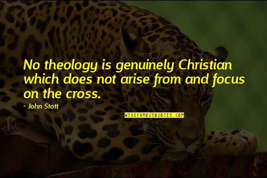 John Doe Quotes By John Stott: No theology is genuinely Christian which does not