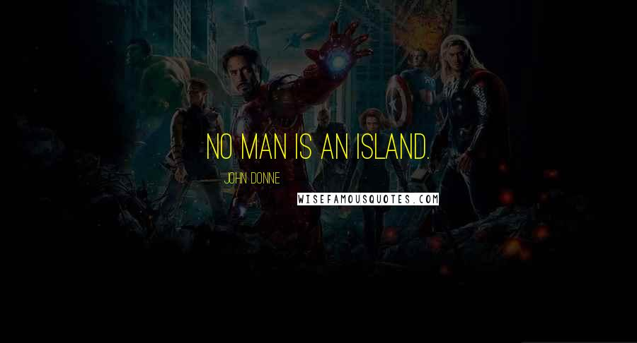 John Donne quotes: No man is an island.