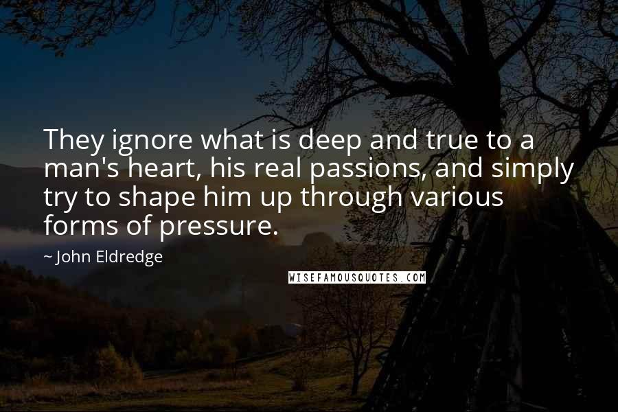 John Eldredge Quotes Wise Famous Quotes Sayings And Quotations By