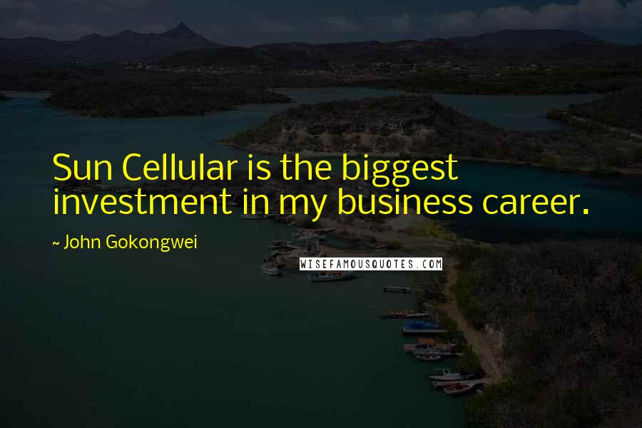 John Gokongwei quotes: Sun Cellular is the biggest investment in my business career.