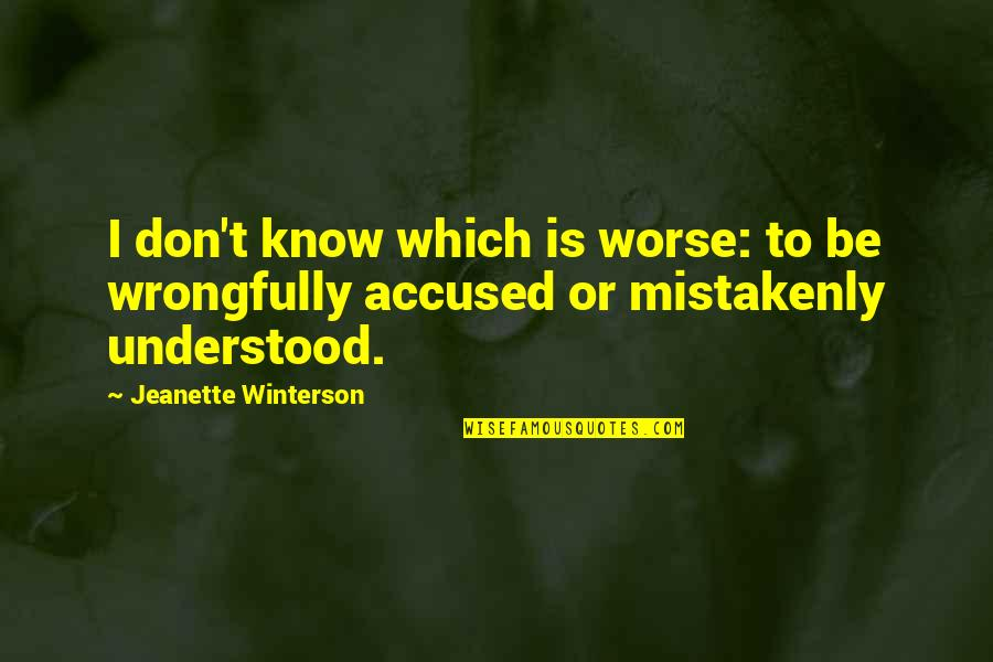 John Hancock Federalist Quotes By Jeanette Winterson: I don't know which is worse: to be