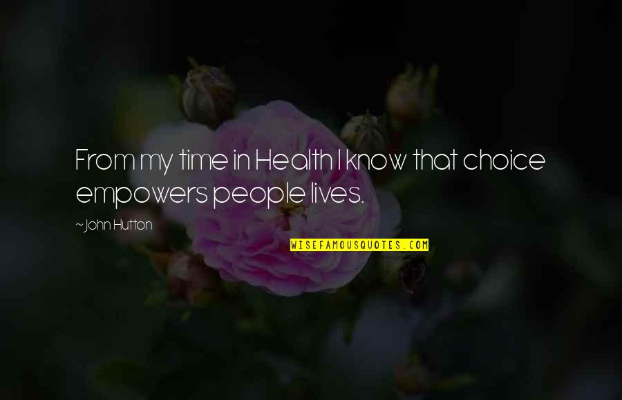 John Hutton Quotes By John Hutton: From my time in Health I know that