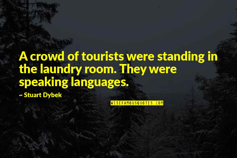 John Hutton Quotes By Stuart Dybek: A crowd of tourists were standing in the