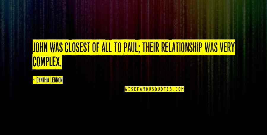 John Lennon Quotes By Cynthia Lennon: John was closest of all to Paul; their