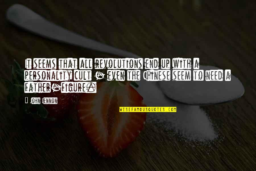John Lennon Quotes By John Lennon: It seems that all revolutions end up with