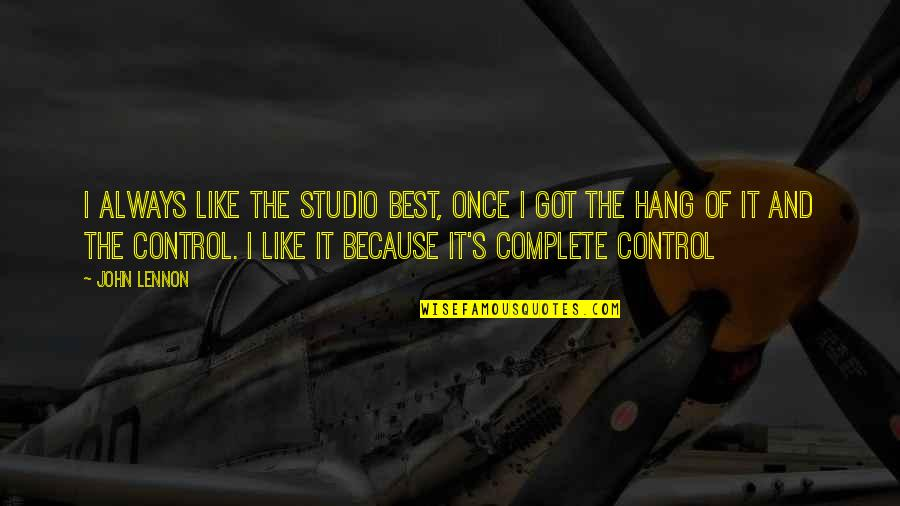 John Lennon Quotes By John Lennon: I always like the studio best, once I