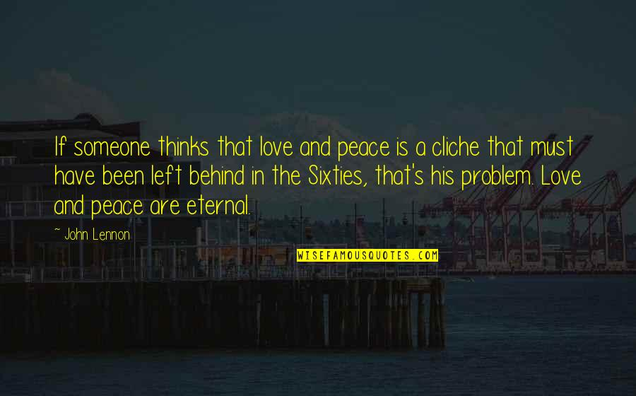 John Lennon Quotes By John Lennon: If someone thinks that love and peace is