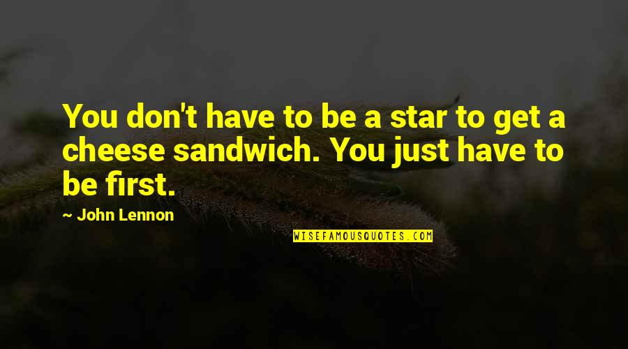 John Lennon Quotes By John Lennon: You don't have to be a star to