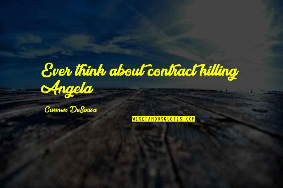 John Madden Motivational Quotes By Carmen DeSousa: Ever think about contract killing? Angela