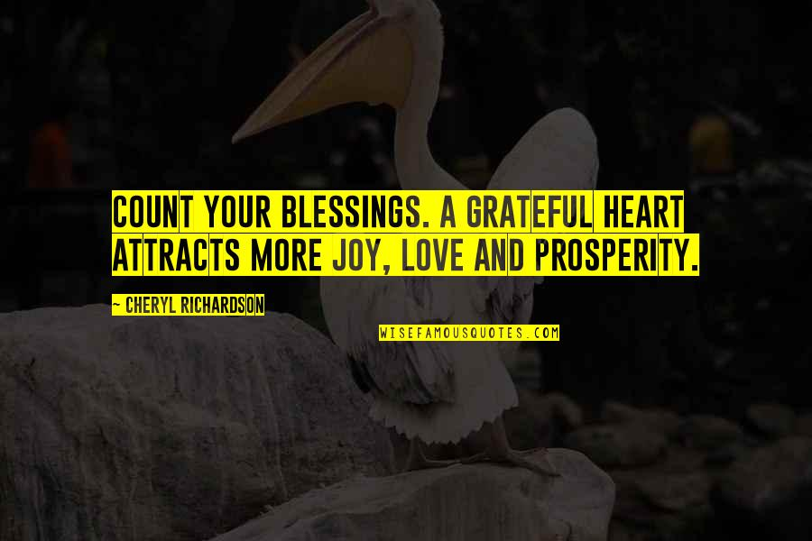 John Marco Allegro Quotes By Cheryl Richardson: Count your blessings. A grateful heart attracts more