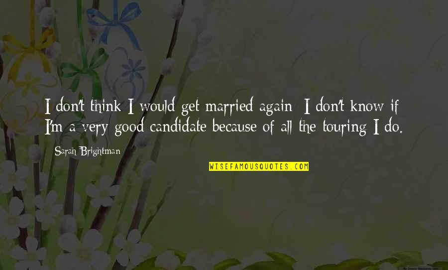 John Marco Allegro Quotes By Sarah Brightman: I don't think I would get married again;