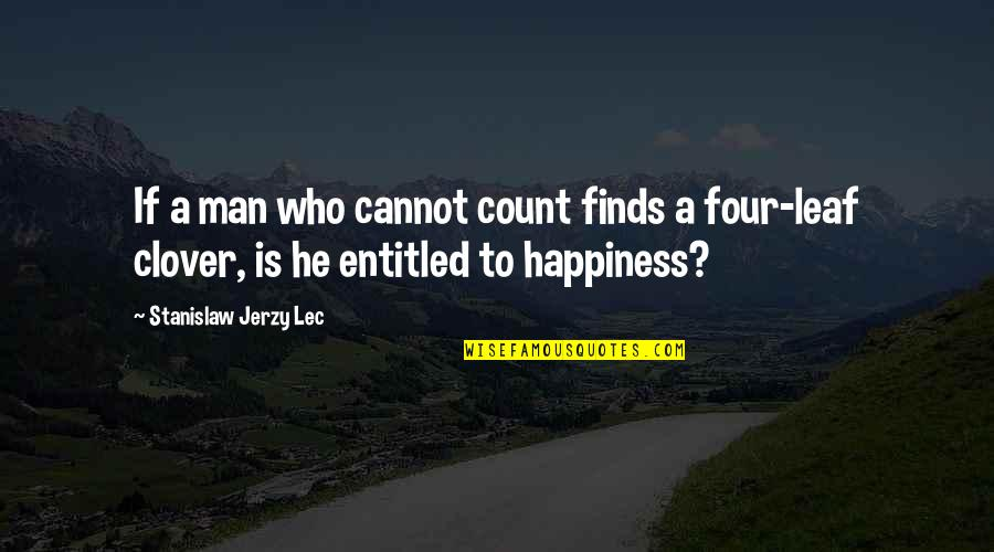 John Marco Allegro Quotes By Stanislaw Jerzy Lec: If a man who cannot count finds a