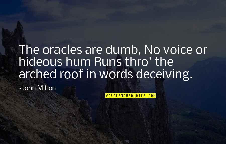 John Milton Quotes By John Milton: The oracles are dumb, No voice or hideous