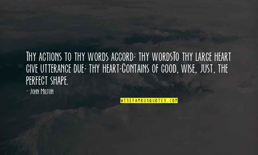 John Milton Quotes By John Milton: Thy actions to thy words accord; thy wordsTo