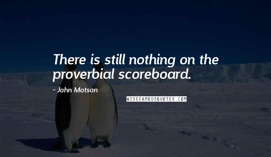 John Motson quotes: There is still nothing on the proverbial scoreboard.
