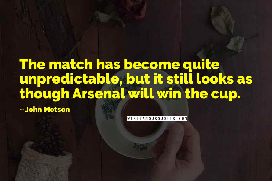 John Motson quotes: The match has become quite unpredictable, but it still looks as though Arsenal will win the cup.
