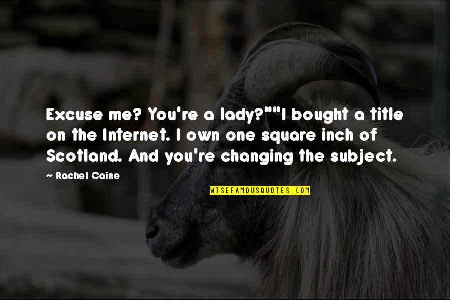 """John Nada Quotes By Rachel Caine: Excuse me? You're a lady?""""""""I bought a title"""