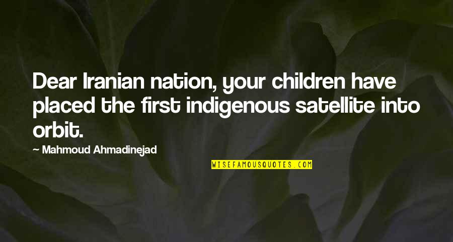 John Neumann Quotes By Mahmoud Ahmadinejad: Dear Iranian nation, your children have placed the