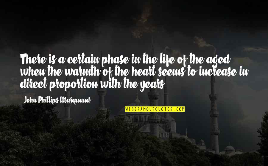 John P Marquand Quotes By John Phillips Marquand: There is a certain phase in the life