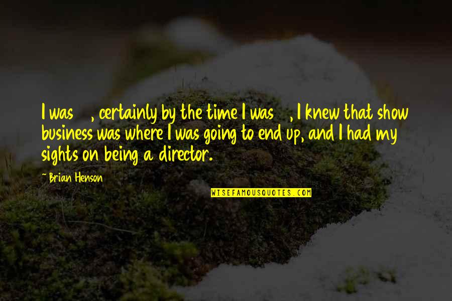 John Priestley Quotes By Brian Henson: I was 17, certainly by the time I