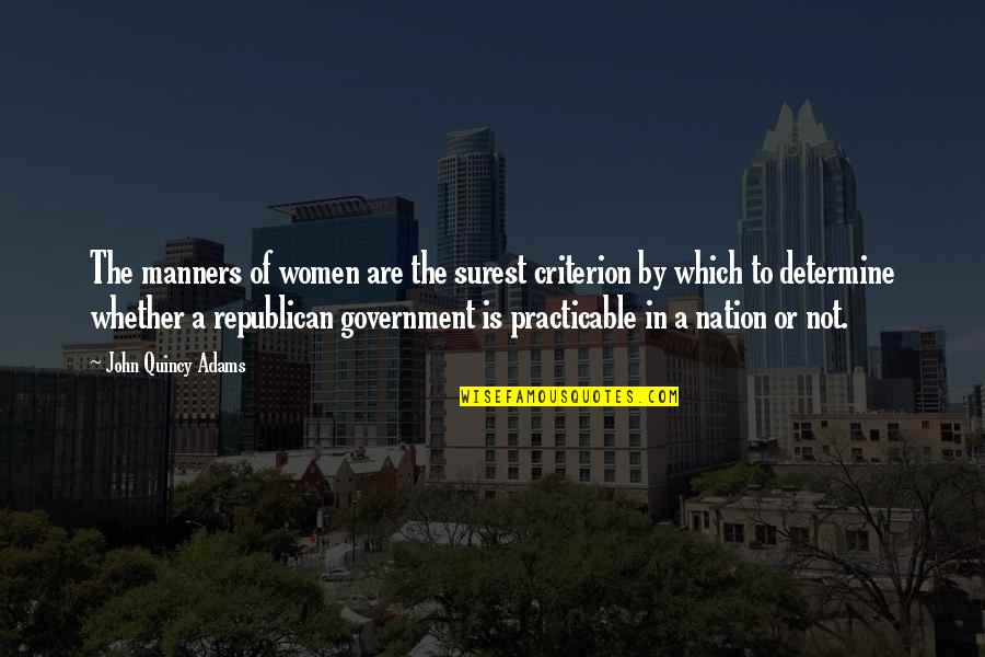 John Quincy Quotes By John Quincy Adams: The manners of women are the surest criterion