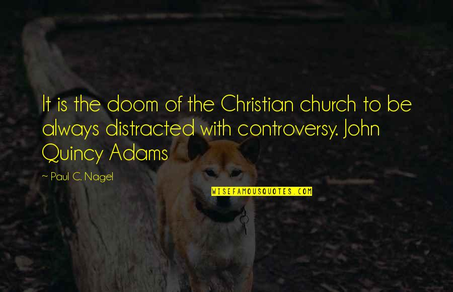 John Quincy Quotes By Paul C. Nagel: It is the doom of the Christian church