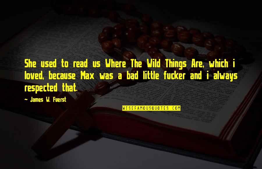 John Ridley Stroop Quotes By James W. Fuerst: She used to read us Where The Wild
