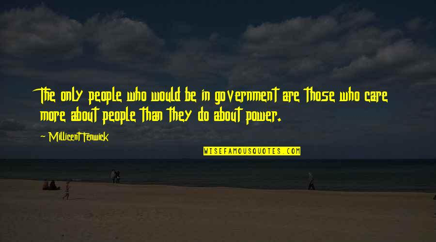 John Seaman Garns Quotes By Millicent Fenwick: The only people who would be in government