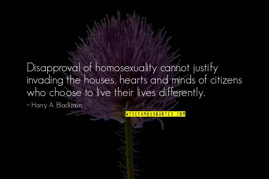 John Steinbeck Salinas Quotes By Harry A. Blackmun: Disapproval of homosexuality cannot justify invading the houses,
