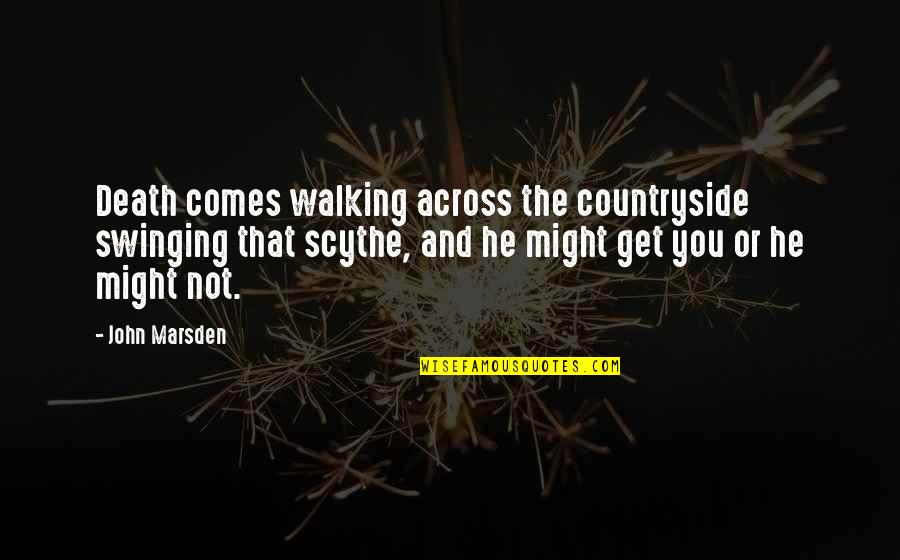 John The Baptist Quotes By John Marsden: Death comes walking across the countryside swinging that